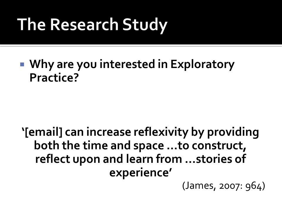  Why are you interested in Exploratory Practice.