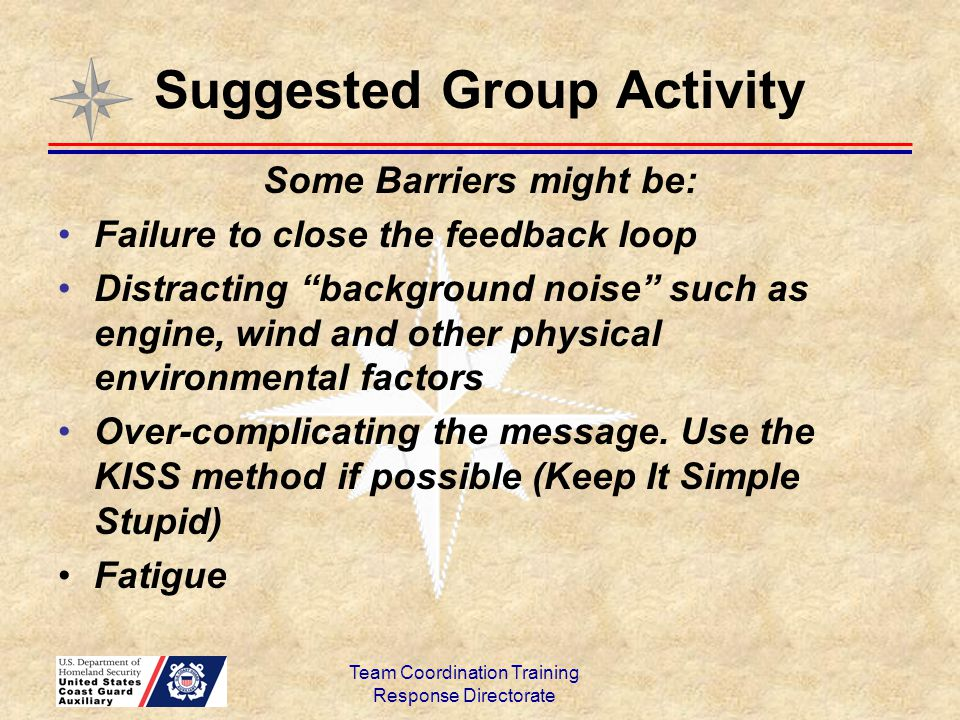 """Suggested Group Activity Some Barriers might be: Failure to close the feedback loop Distracting """"background noise"""" such as engine, wind and other phys"""