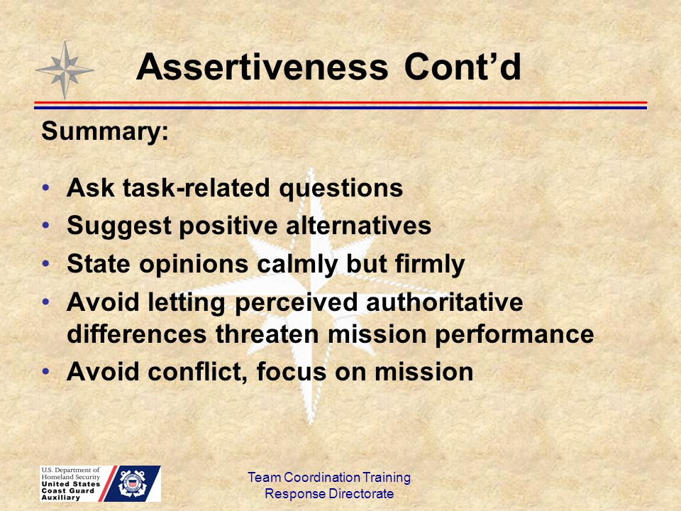 Summary: Ask task-related questions Suggest positive alternatives State opinions calmly but firmly Avoid letting perceived authoritative differences t