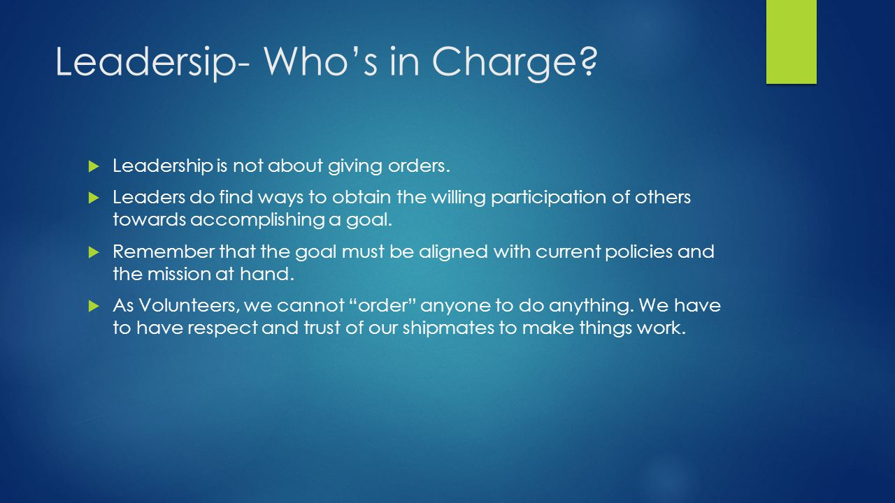 Leadersip- Who's in Charge.  Leadership is not about giving orders.
