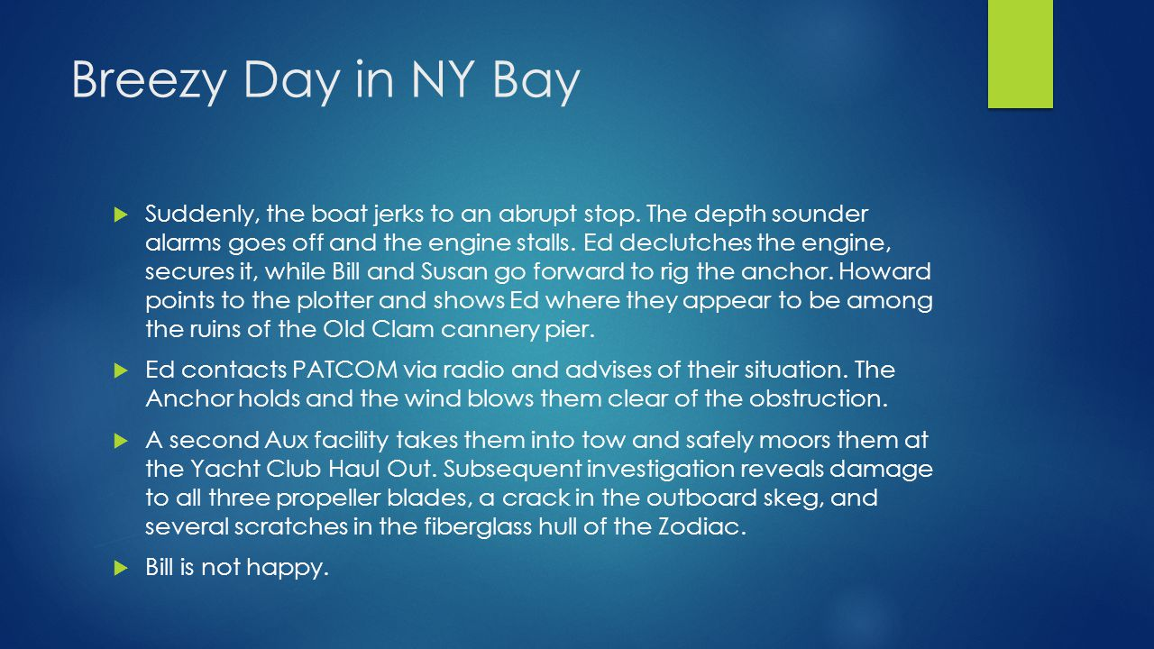 Breezy Day in NY Bay  Suddenly, the boat jerks to an abrupt stop.