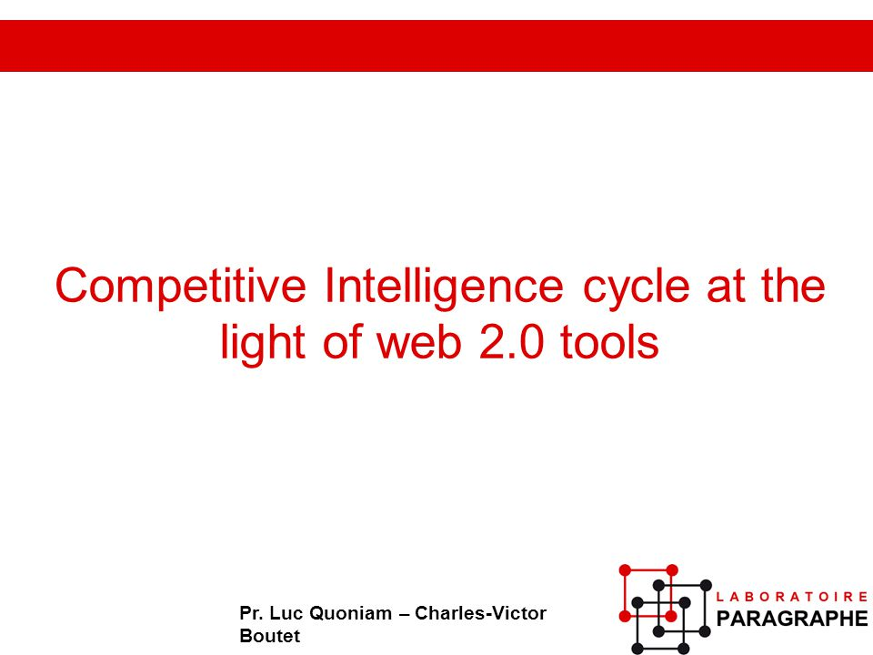 Competitive Intelligence cycle at the light of web 2.0 tools Pr.