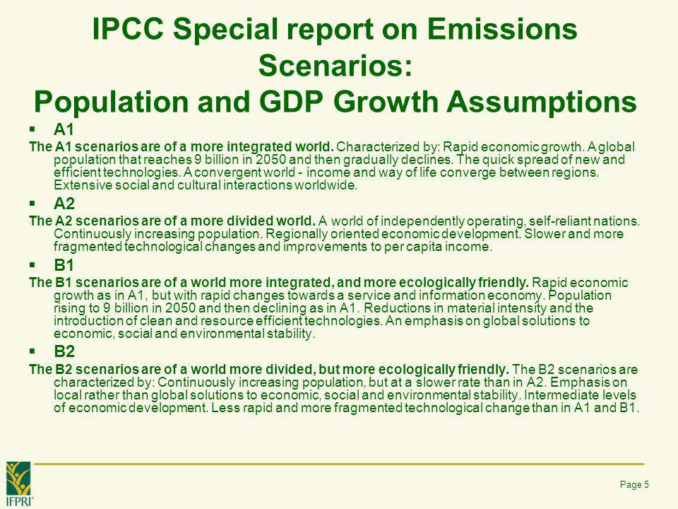 IPCC Special report on Emissions Scenarios: Population and GDP Growth Assumptions  A1 The A1 scenarios are of a more integrated world. Characterized