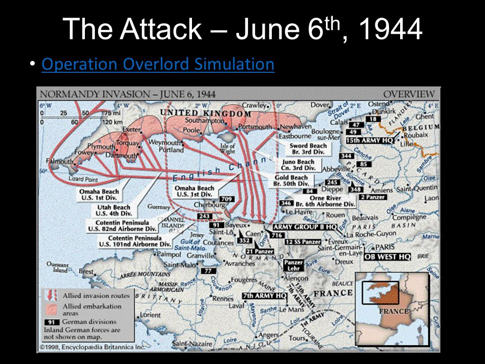 The Attack – June 6 th, 1944 Operation Overlord Simulation