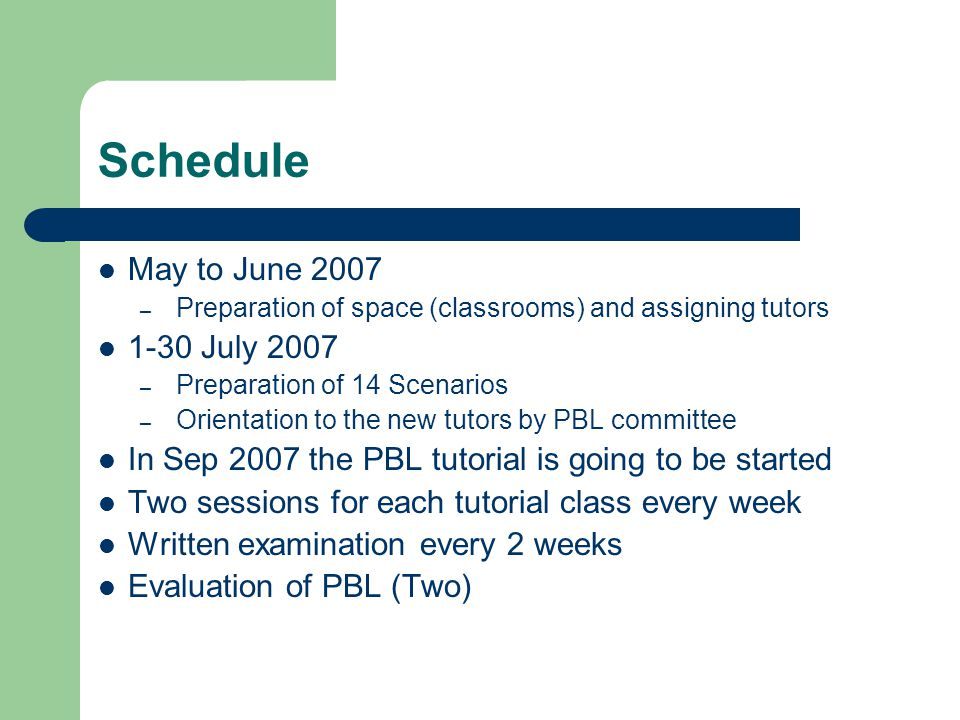 Schedule May to June 2007 – Preparation of space (classrooms) and assigning tutors 1-30 July 2007 – Preparation of 14 Scenarios – Orientation to the n
