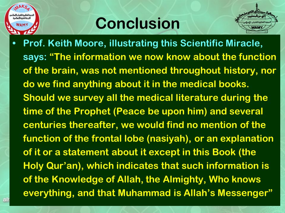 "Prof. Keith Moore, illustrating this Scientific Miracle, says: ""The information we now know about the function of the brain, was not mentioned through"