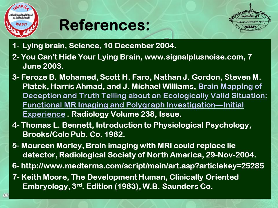 1-Lying brain, Science, 10 December 2004.