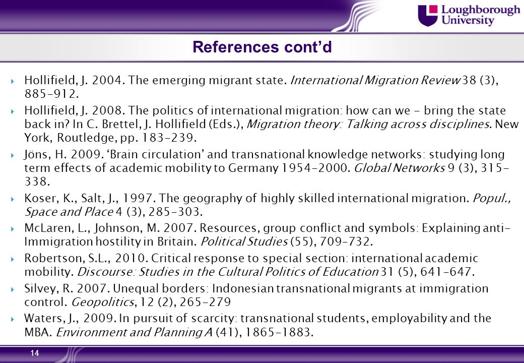 References cont'd  Hollifield, J. 2004. The emerging migrant state. International Migration Review 38 (3), 885-912.  Hollifield, J. 2008. The politi