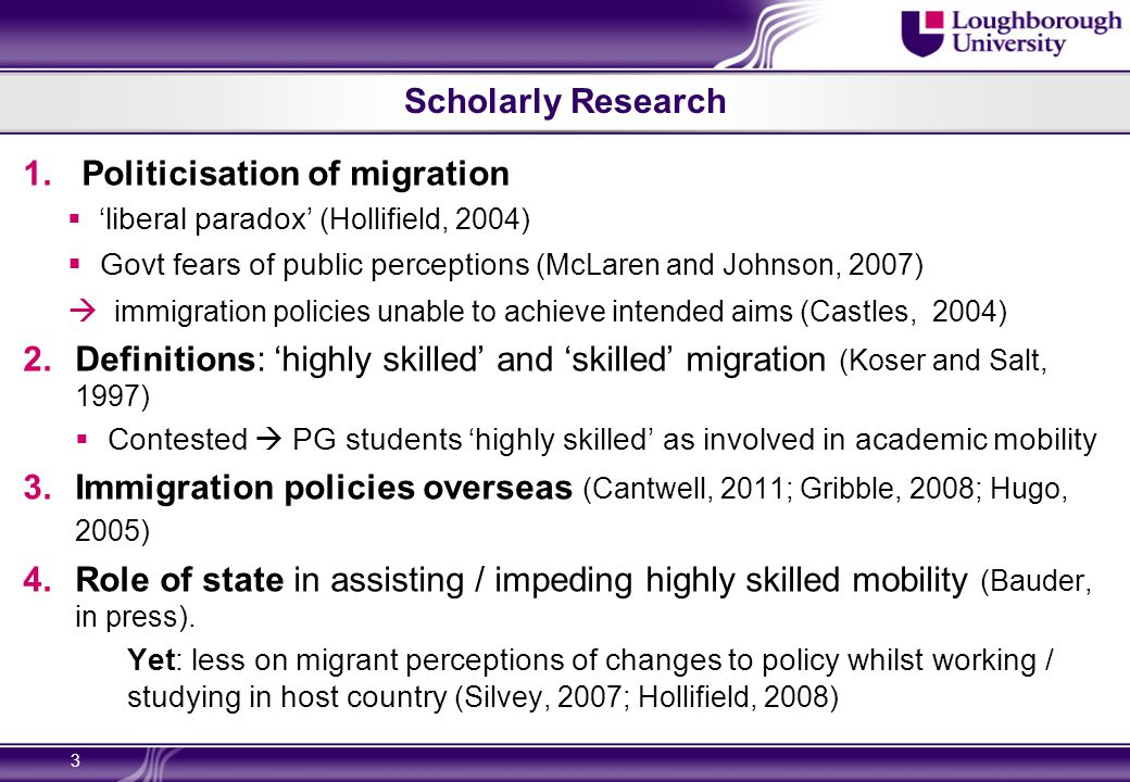 Scholarly Research 1.Politicisation of migration  'liberal paradox' (Hollifield, 2004)  Govt fears of public perceptions (McLaren and Johnson, 2007)