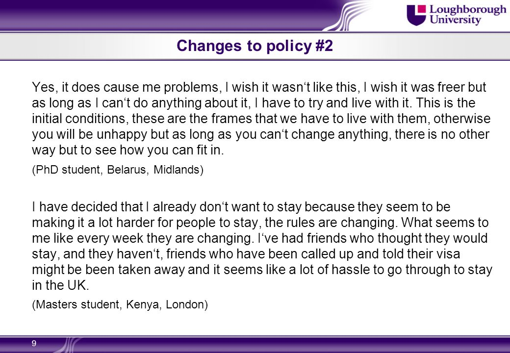 Changes to policy #2 Yes, it does cause me problems, I wish it wasn't like this, I wish it was freer but as long as I can't do anything about it, I have to try and live with it.