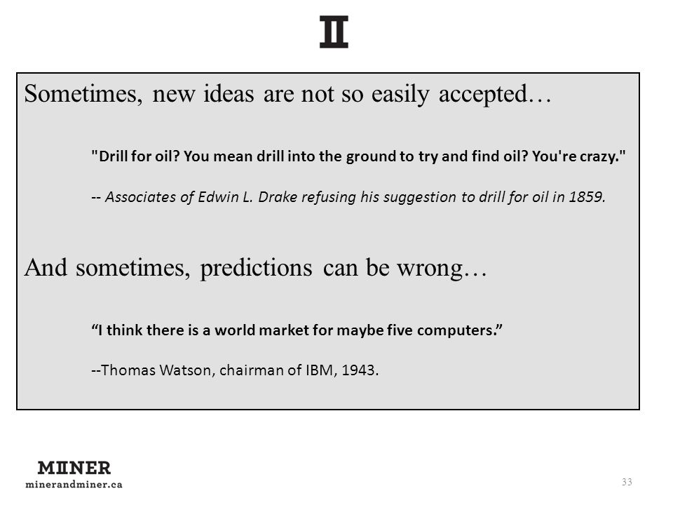 Sometimes, new ideas are not so easily accepted…