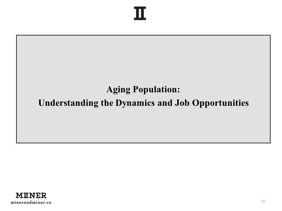 Aging Population: Understanding the Dynamics and Job Opportunities 56