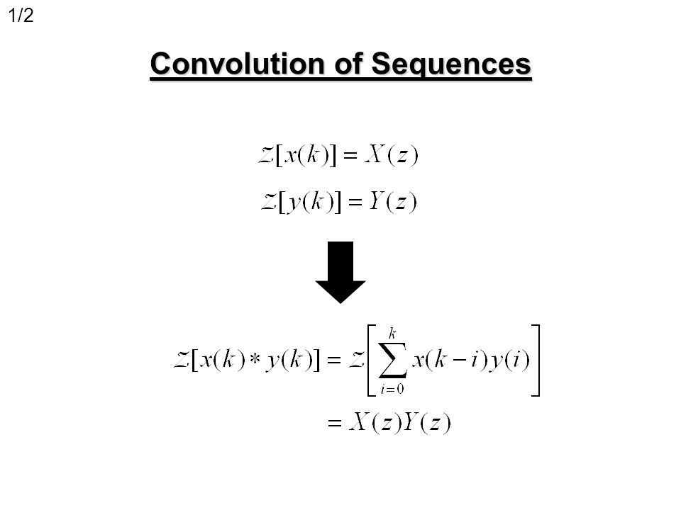 2/2 Convolution of Sequences Proof: