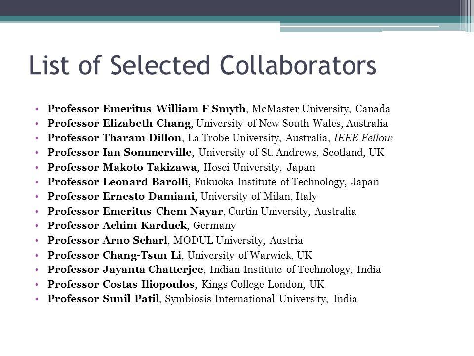 List of Selected Collaborators Professor Pritam Shah, Sri Visvesvaraya Technological University, India Professor Robert Meersman, Vrije University, Brussels.