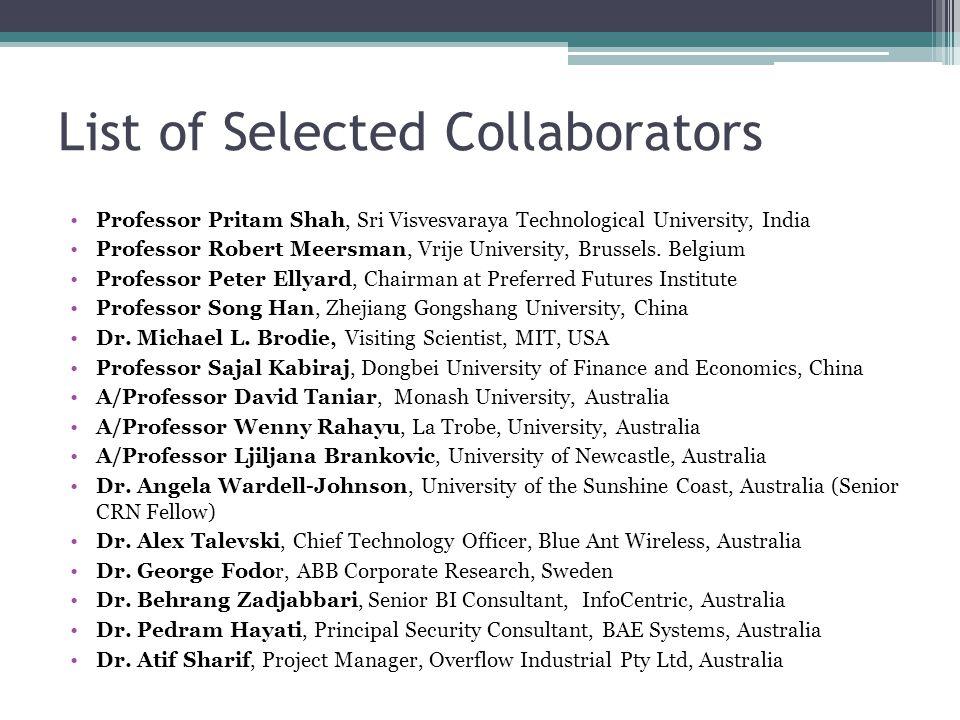 List of Selected Collaborators Professor Pritam Shah, Sri Visvesvaraya Technological University, India Professor Robert Meersman, Vrije University, Br