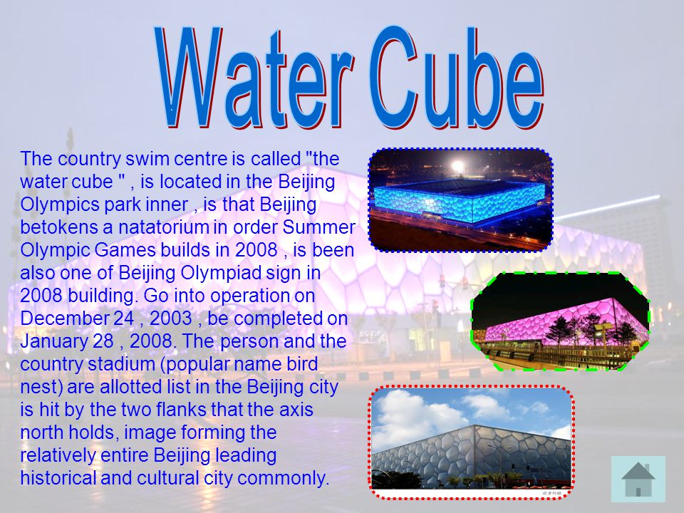 The country swim centre is called the water cube , is located in the Beijing Olympics park inner, is that Beijing betokens a natatorium in order Summer Olympic Games builds in 2008, is been also one of Beijing Olympiad sign in 2008 building.