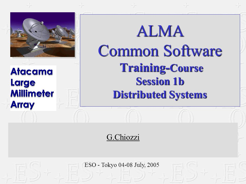 ALMA Project 21Garching, 04-08 July 2005ALMA Common Software course #ifndef _ACSCOURSE_MOUNT_IDL_ #define _ACSCOURSE_MOUNT_IDL_ #include #pragma prefix alma module ACSCOURSE_MOUNT { interface Mount2 : ACS::CharacteristicComponent { void objfix (in double az, in double elev); readonly attribute ACS::RWdouble cmdAz; readonly attribute ACS::RWdouble cmdEl; readonly attribute ACS::ROdouble actAz; readonly attribute ACS::ROdouble actEl; }; #endif IDL Example: Mount