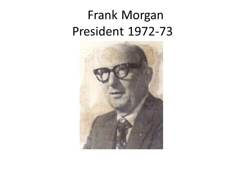 Frank Morgan President 1972-73