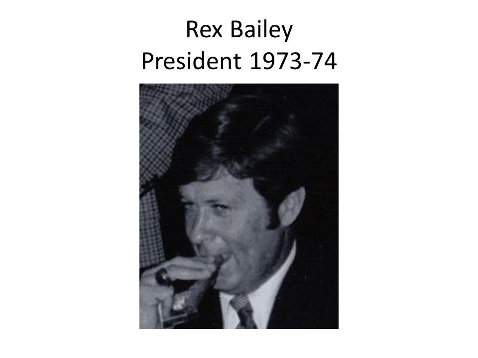 Rex Bailey President 1973-74