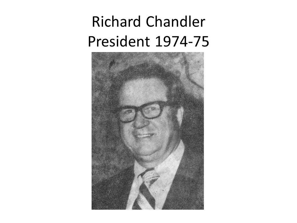 Richard Chandler President 1974-75
