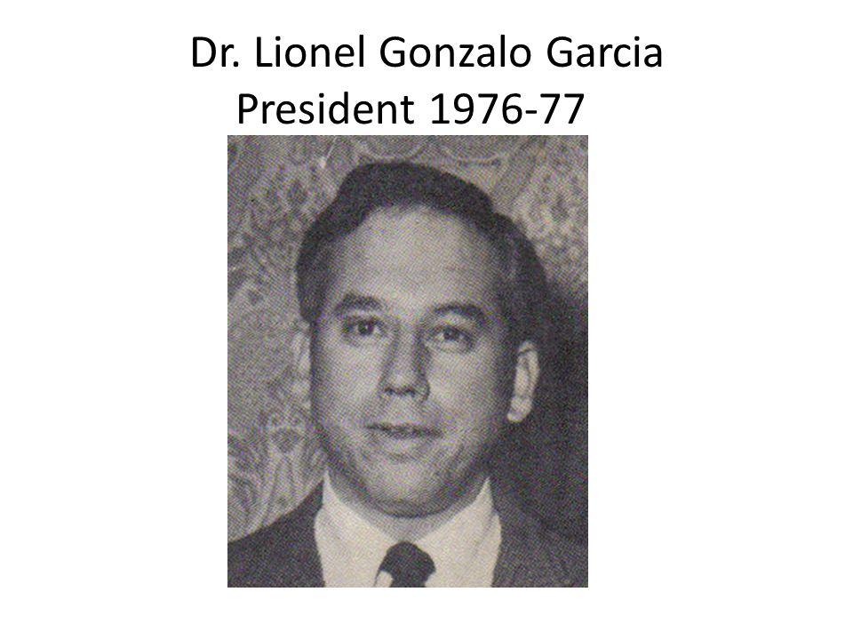Dr. Lionel Gonzalo Garcia President 1976-77