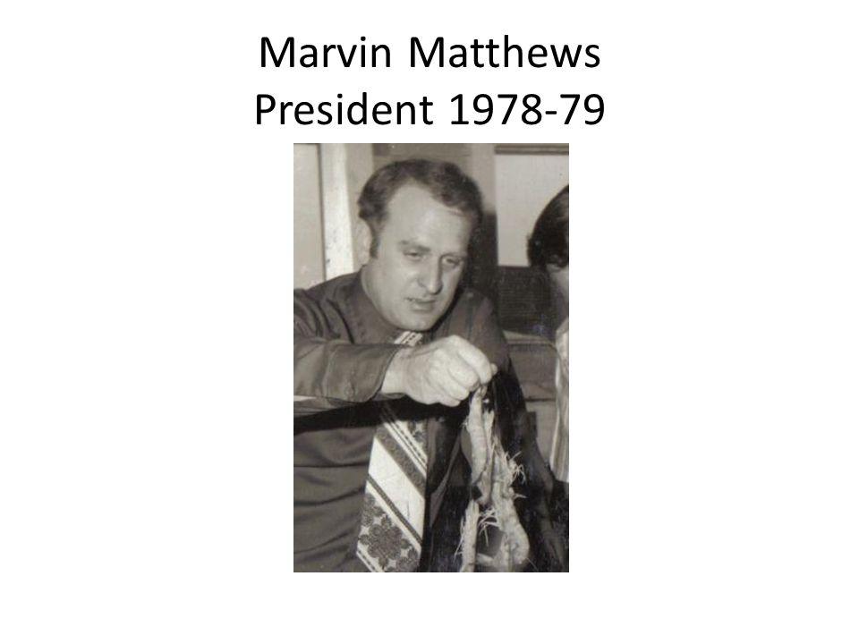 Marvin Matthews President 1978-79