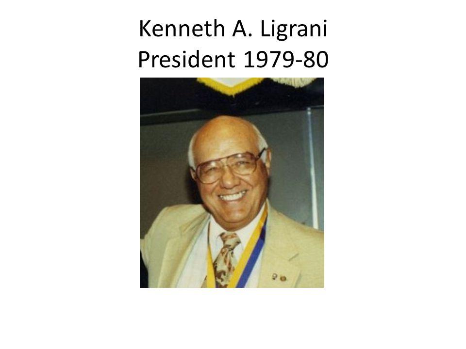 Kenneth A. Ligrani President 1979-80