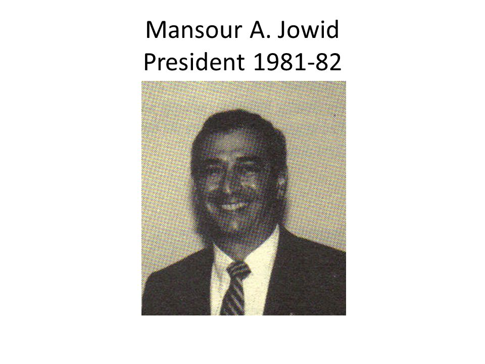 Mansour A. Jowid President 1981-82