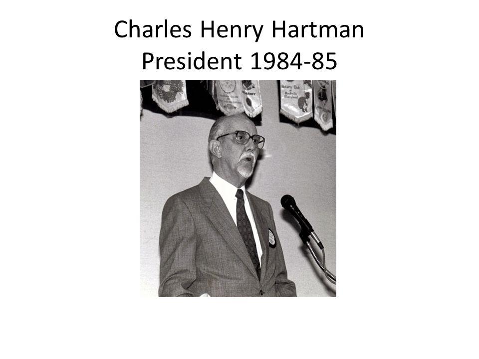 Charles Henry Hartman President 1984-85