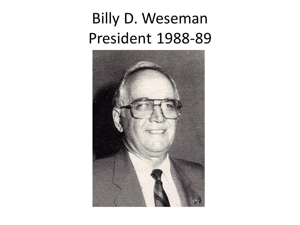 Billy D. Weseman President 1988-89