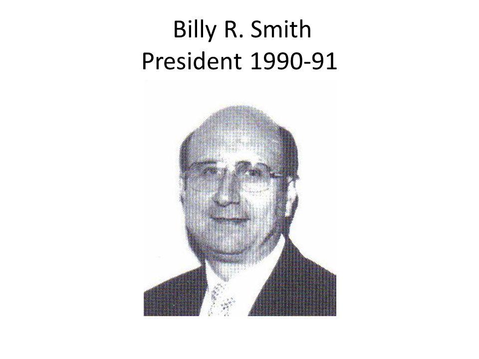 Billy R. Smith President 1990-91