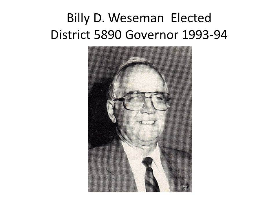 Billy D. Weseman Elected District 5890 Governor 1993-94
