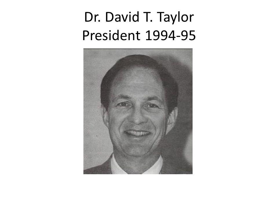 Dr. David T. Taylor President 1994-95