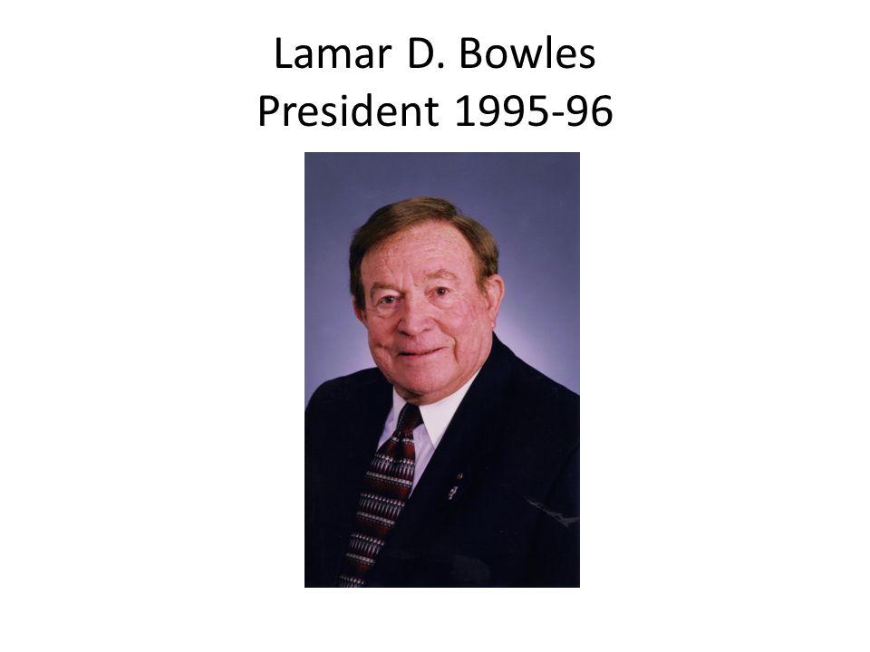 Lamar D. Bowles President 1995-96