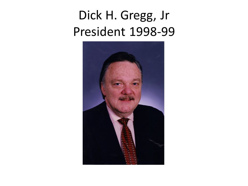 Dick H. Gregg, Jr President 1998-99