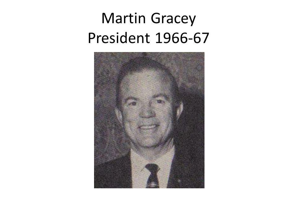 Martin Gracey President 1966-67