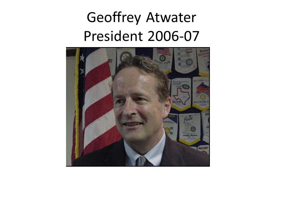 Geoffrey Atwater President 2006-07