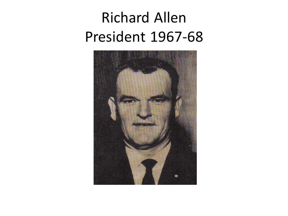 Richard Allen President 1967-68