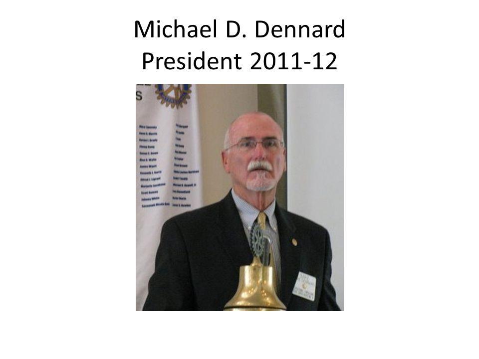 Michael D. Dennard President 2011-12