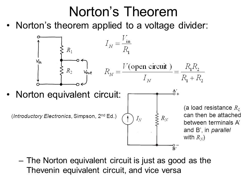 Norton's Theorem Norton's Theorem: Any combination of voltage sources and resistors with 2 terminals is electrically equivalent to an ideal current so