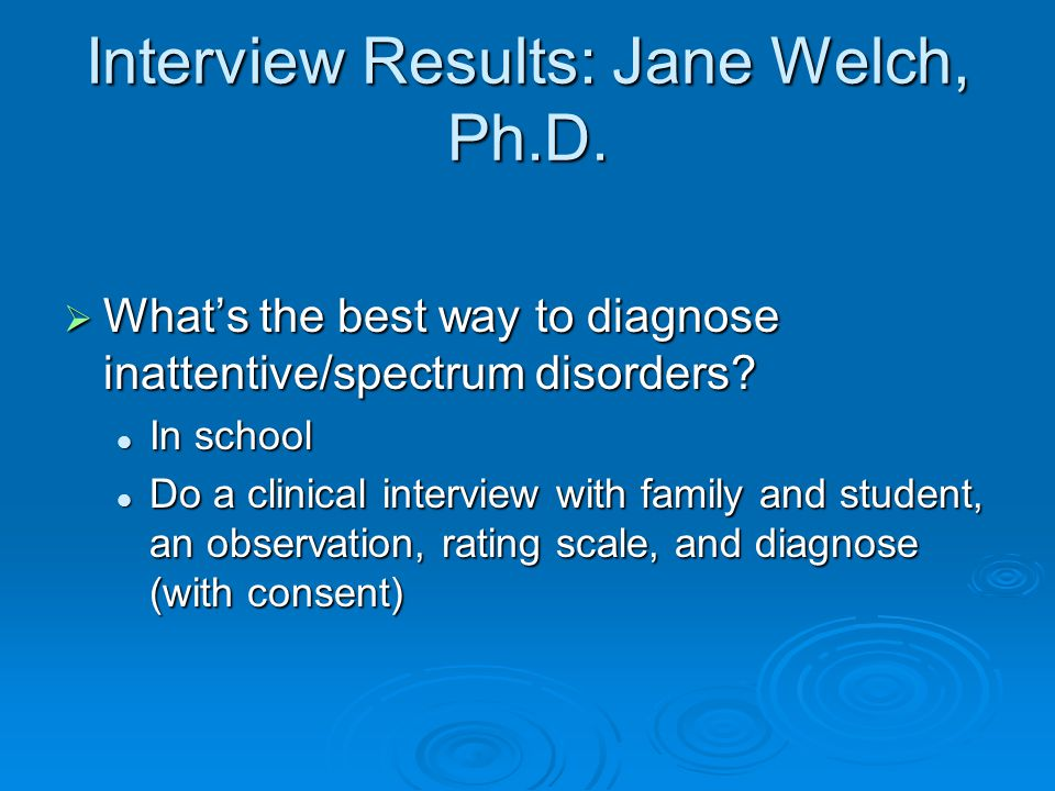 Interview Results: Jane Welch, Ph.D.