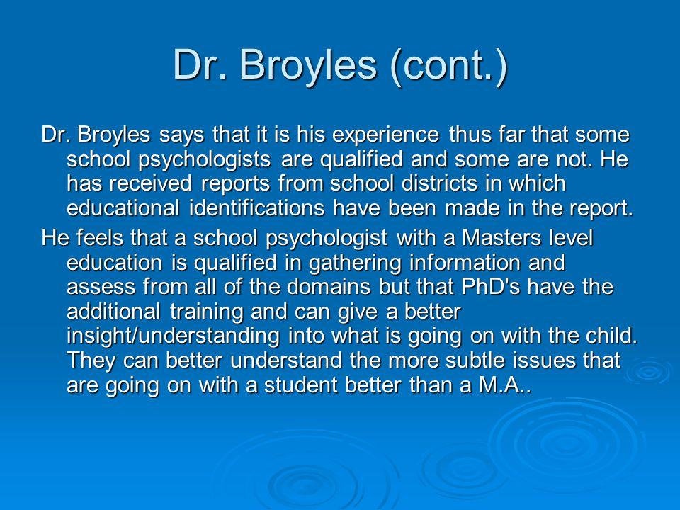 Dr. Broyles (cont.) Dr.
