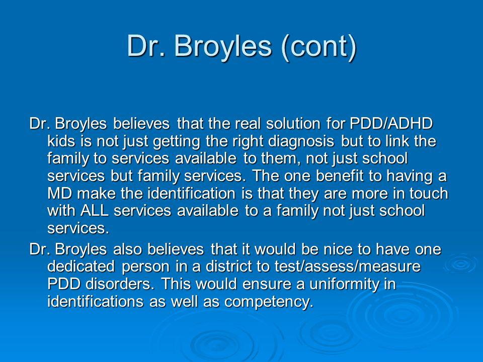 Dr. Broyles (cont) Dr.