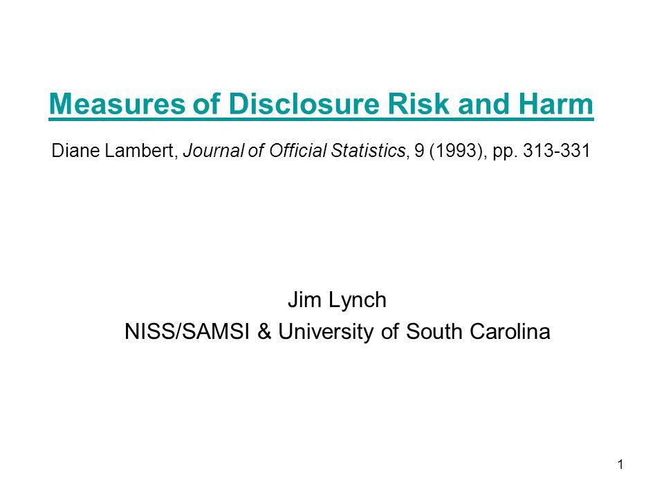 32 Risk of True Identification Risk of True Identification is low (zero if.078 is too low to link).