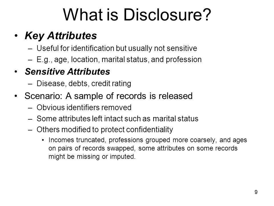 9 What is Disclosure.