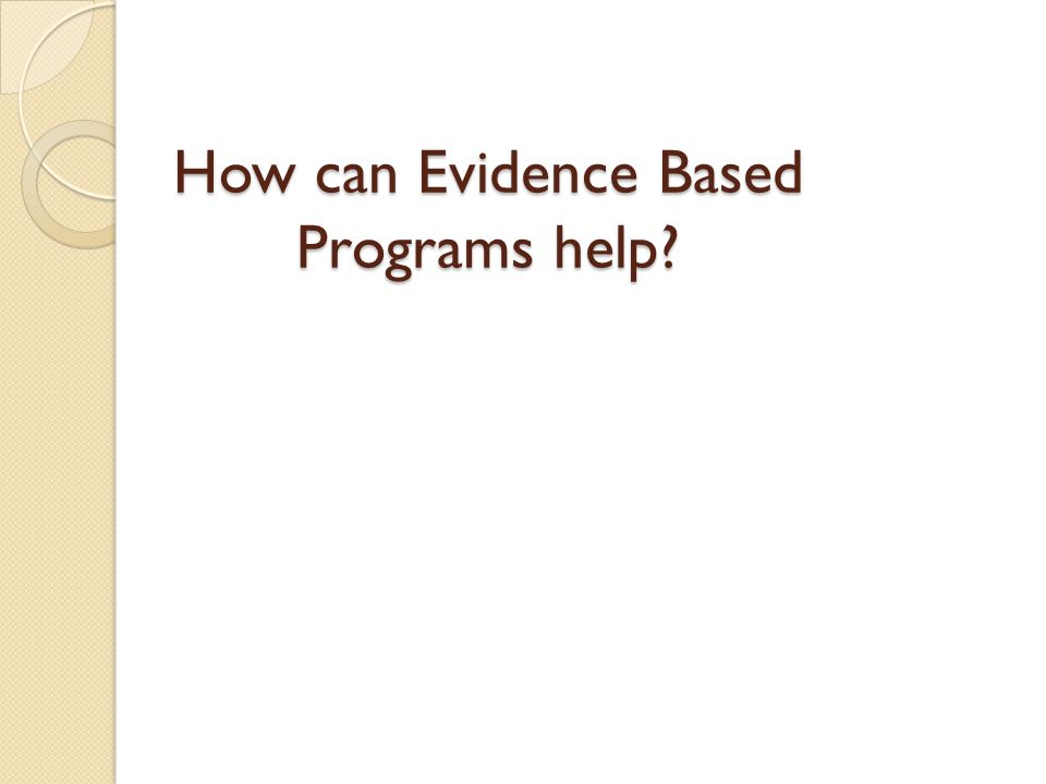How can Evidence Based Programs help?