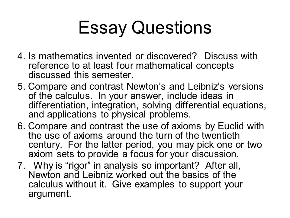 Essay Questions 4.Is mathematics invented or discovered.