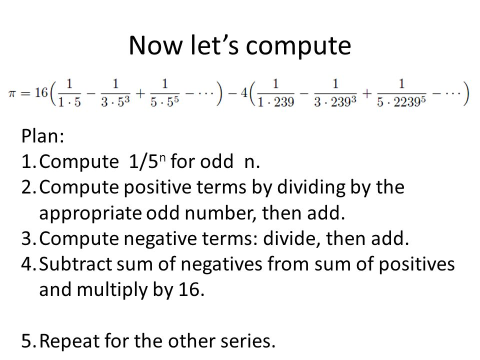 Now let's compute Plan: 1.Compute 1/5 n for odd n.