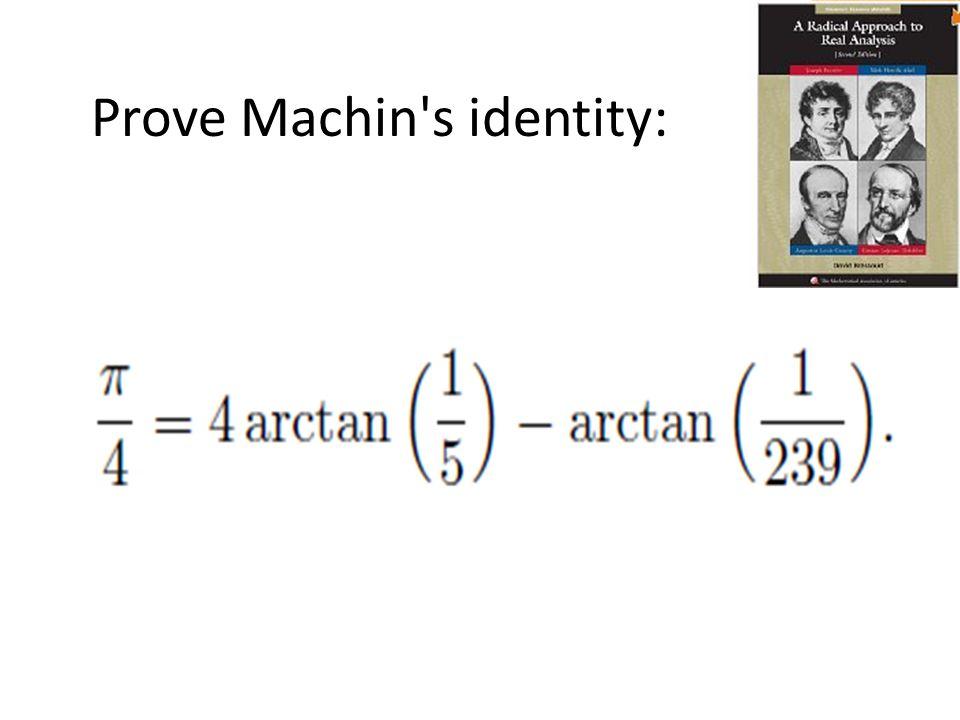 Prove Machin s identity:
