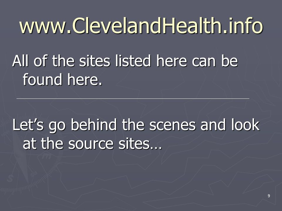 9 www.ClevelandHealth.info All of the sites listed here can be found here.